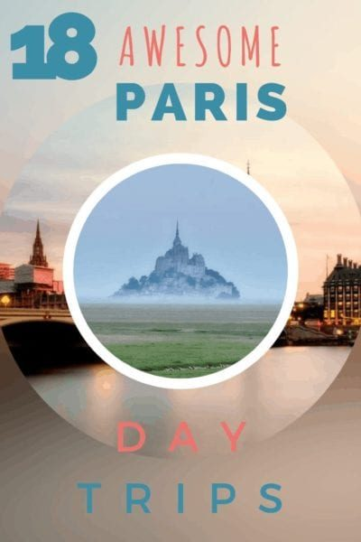 18 Awesome Day Trips From Paris